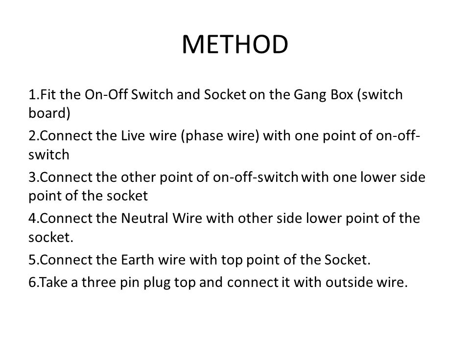 TOPIC-MAKING CONNECTION OF ONE SWITCH AND ONE SOCKET - ppt video ...