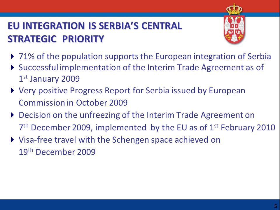 EU INTEGRATION IS SERBIA'S CENTRAL STRATEGIC PRIORITY