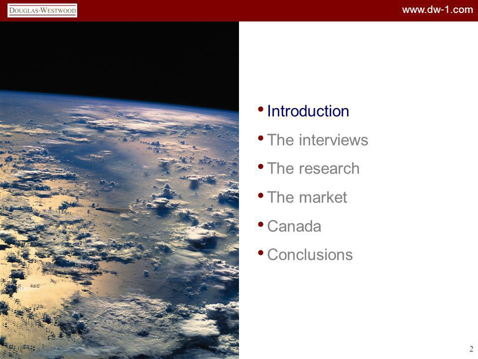 Introduction The interviews The research The market Canada Conclusions