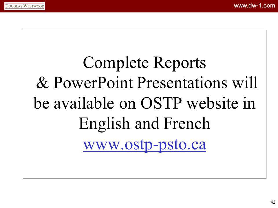 Complete Reports & PowerPoint Presentations will be available on OSTP website in English and French www.ostp-psto.ca