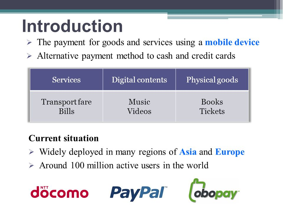 Introduction The payment for goods and services using a mobile device