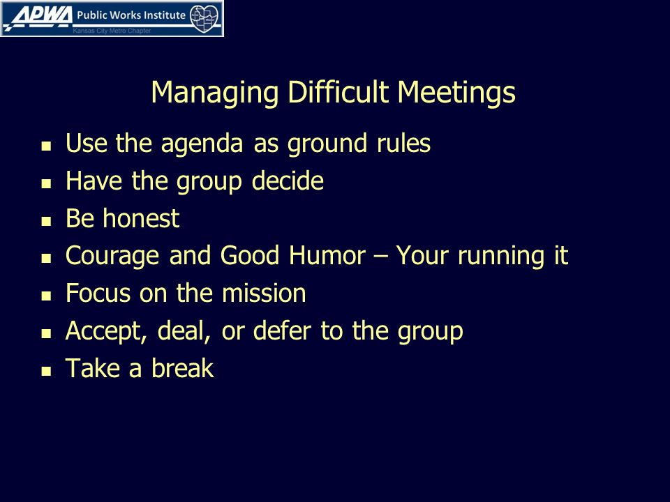 managing meetings The ability to successfully organize and assemble a group of people with shared interests, usually in a formal setting, for the purpose of discussions is known as meeting management skill effective meeting management involves planning and organizing well-structured meetings where members of the team can accomplish.