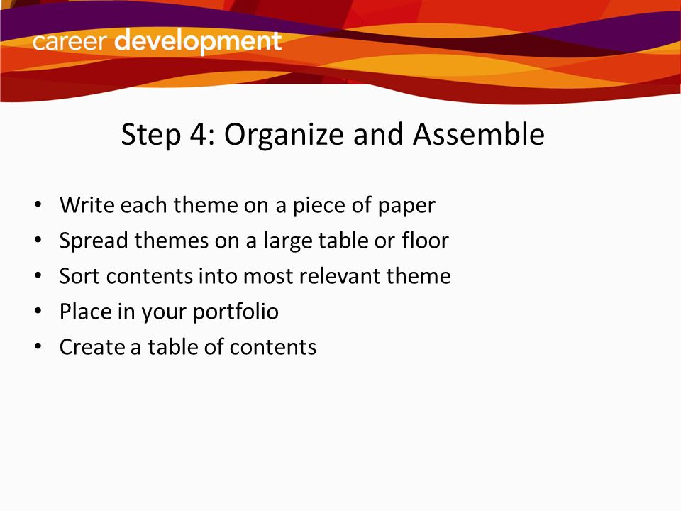 Step 4: Organize and Assemble