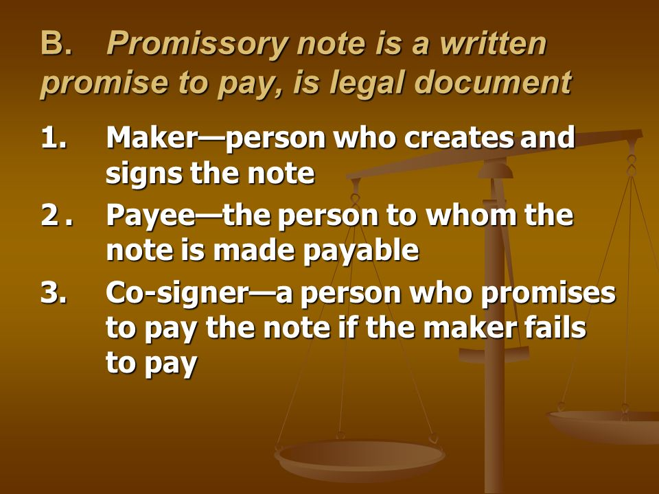 B. Promissory Note Is A Written Promise To Pay, Is Legal Document  Legal Promise To Pay Document