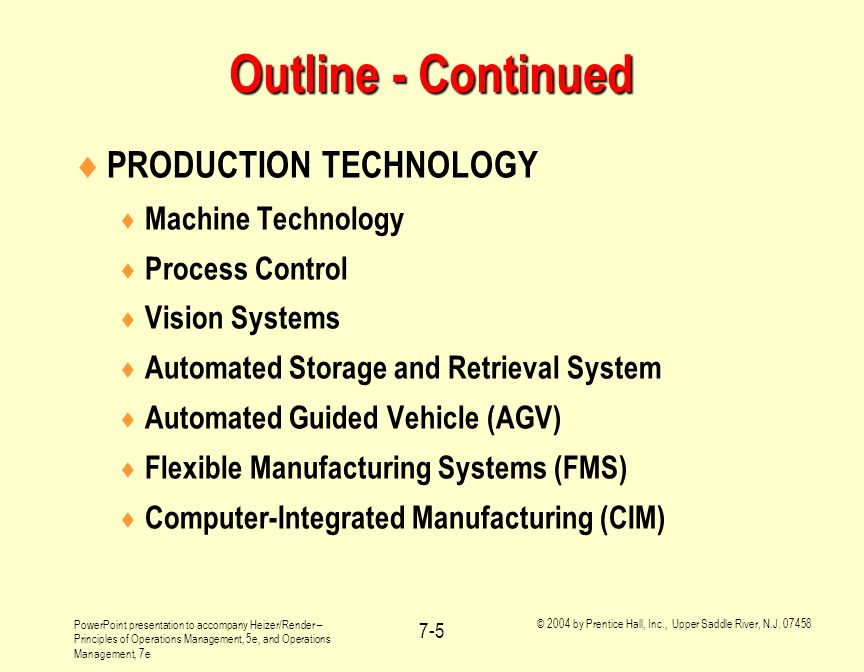 Outline - Continued PRODUCTION TECHNOLOGY Machine Technology