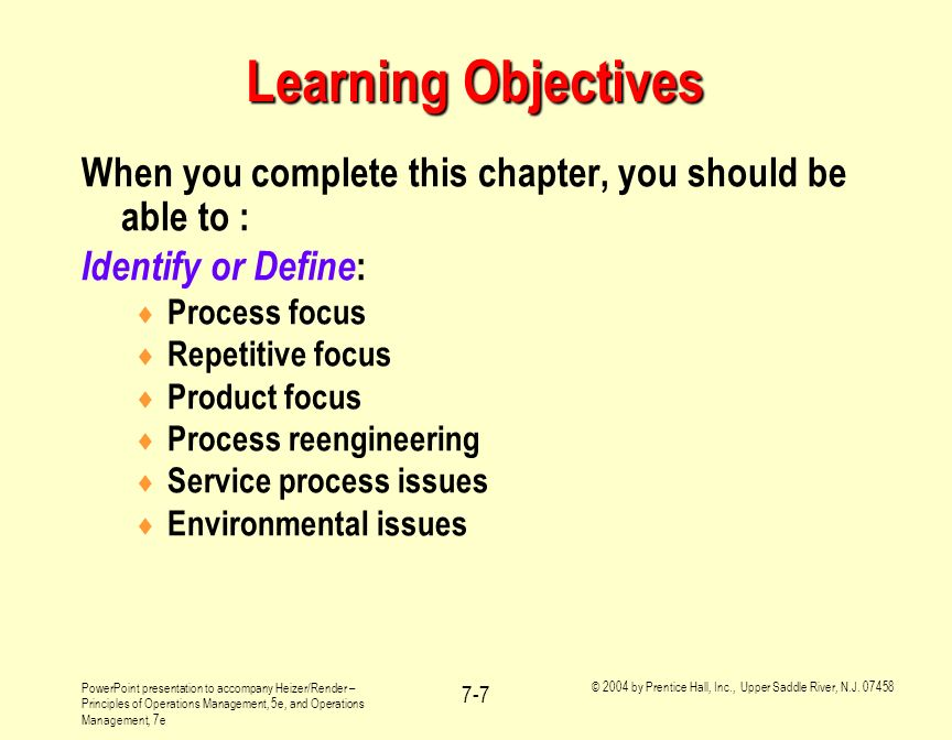 Learning Objectives When you complete this chapter, you should be able to : Identify or Define: Process focus.