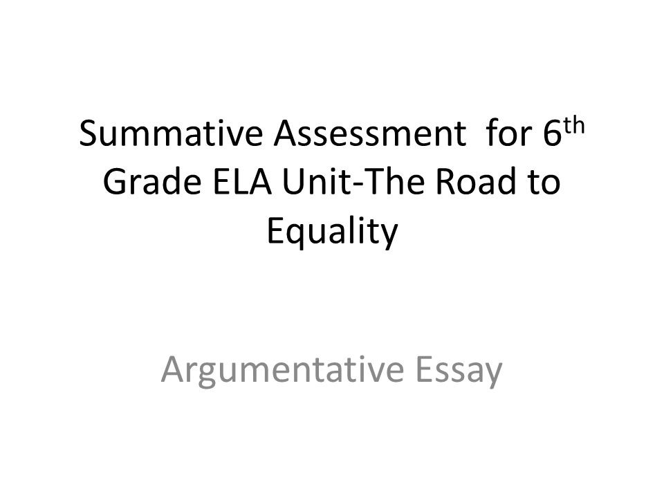 summative assessment for th grade ela unit the road to equality  summative assessment for 6th grade ela unit the road to equality