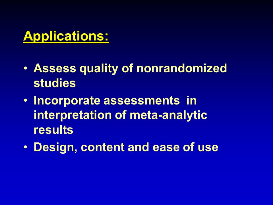 Applications: Assess quality of nonrandomized studies