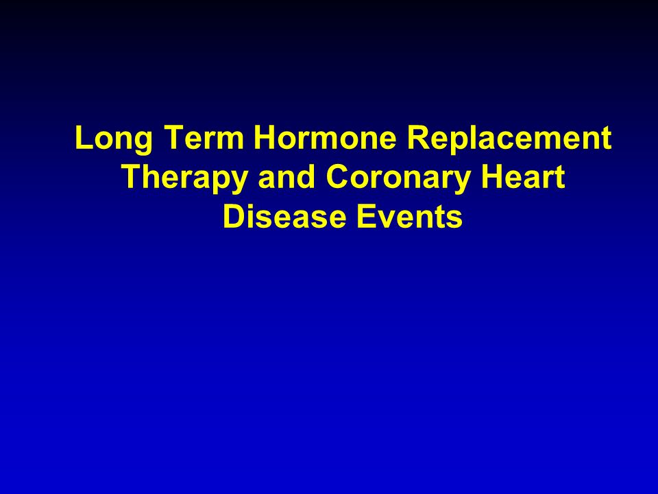 Long Term Hormone Replacement Therapy and Coronary Heart Disease Events