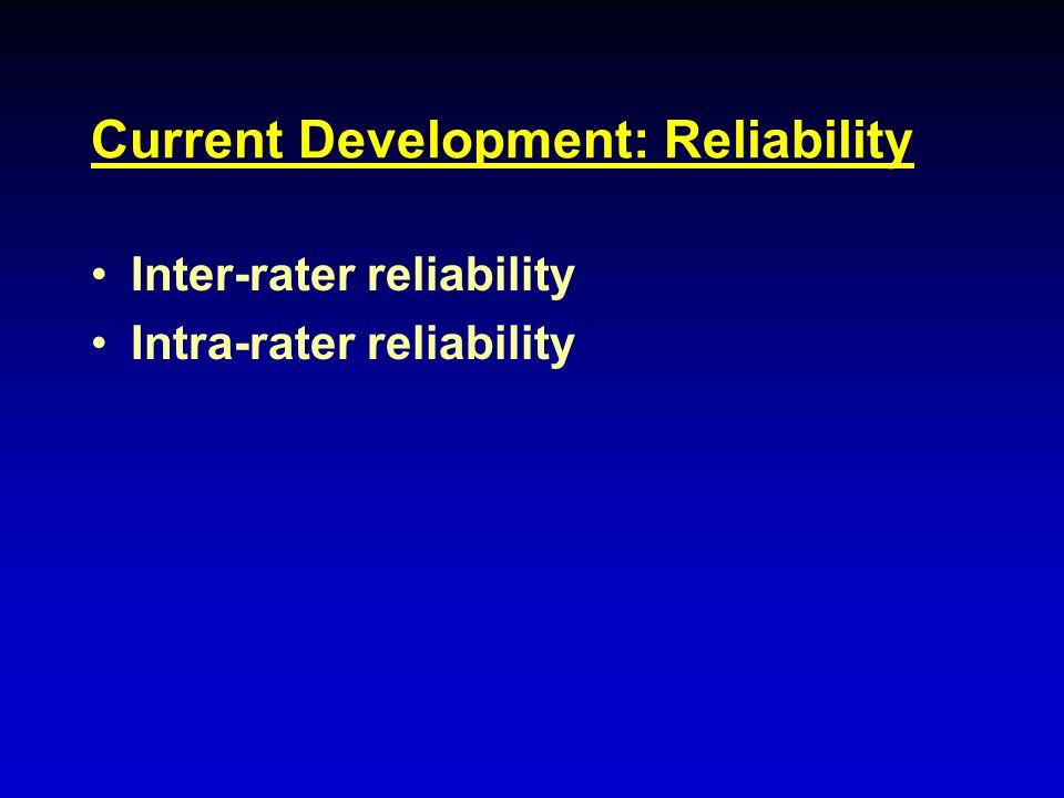 Current Development: Reliability