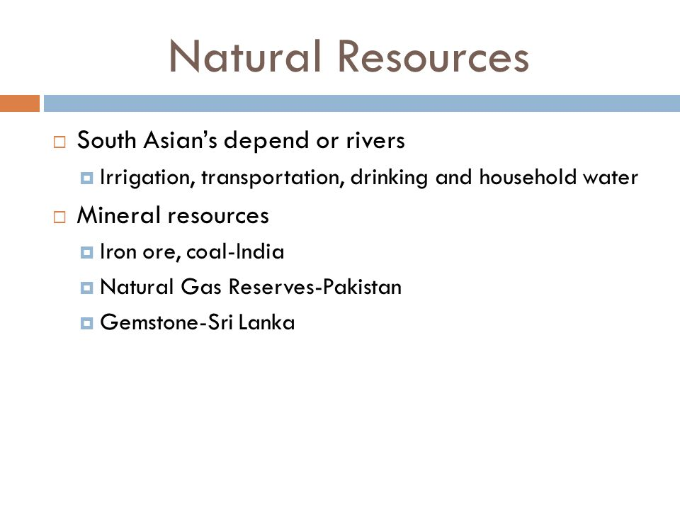 Natural Resources South Asian's depend or rivers Mineral resources