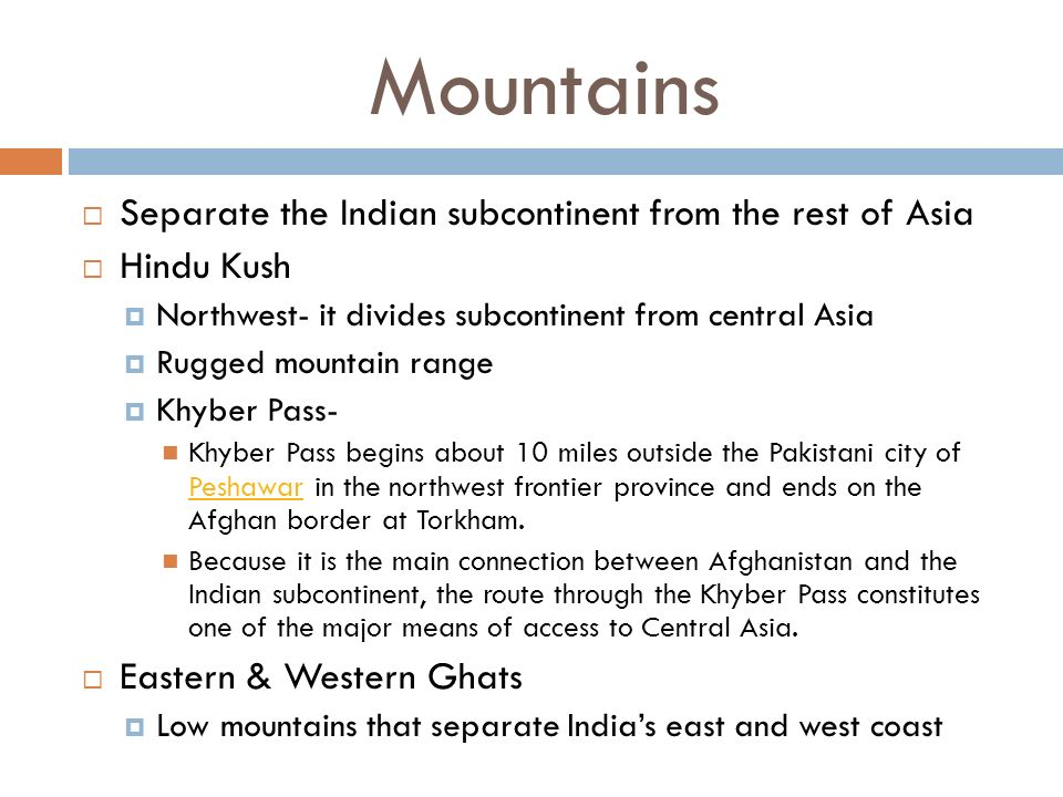 Mountains Separate the Indian subcontinent from the rest of Asia