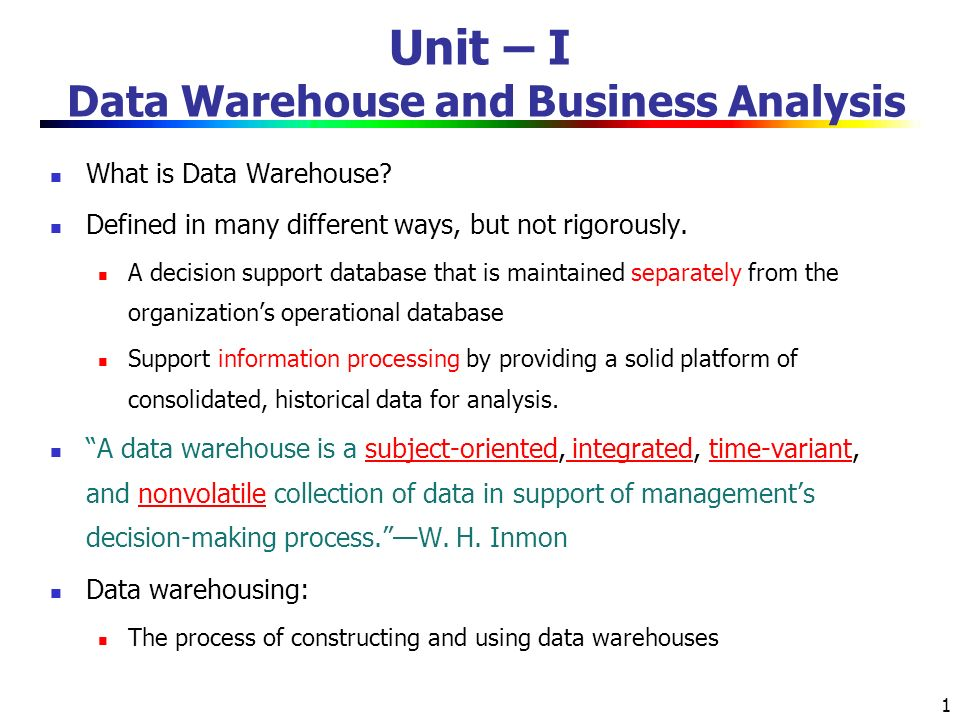 Unit – I Data Warehouse and Business Analysis