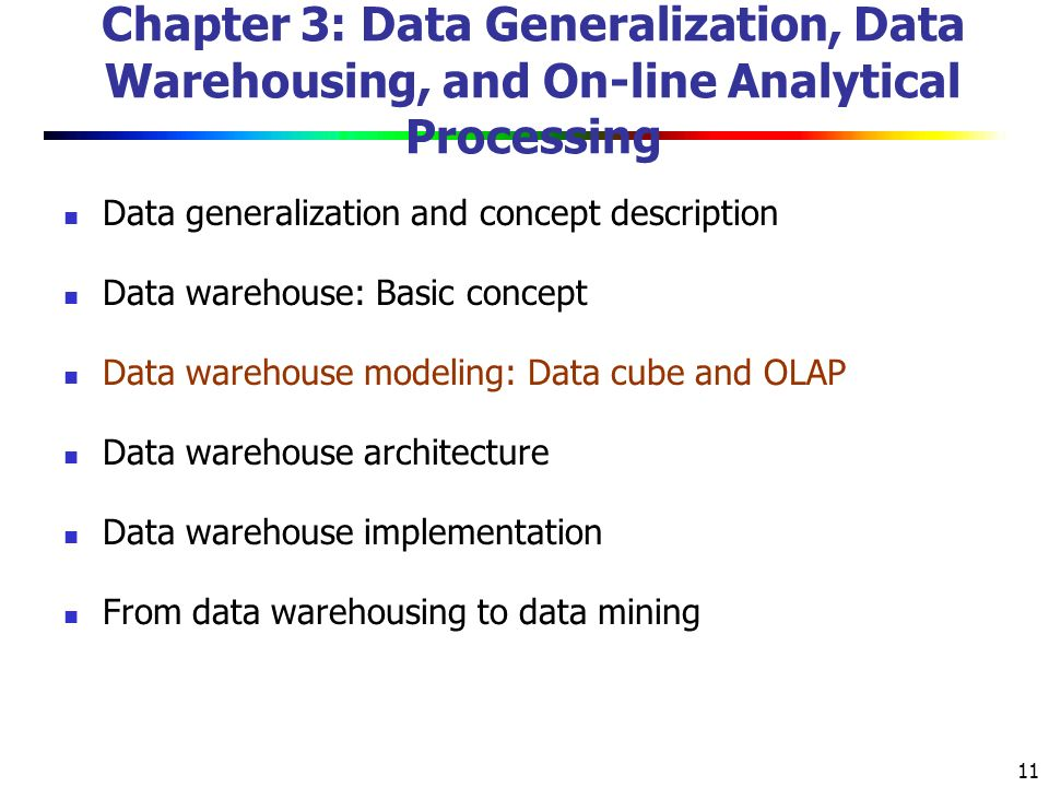 Chapter 3: Data Generalization, Data Warehousing, and On-line Analytical Processing