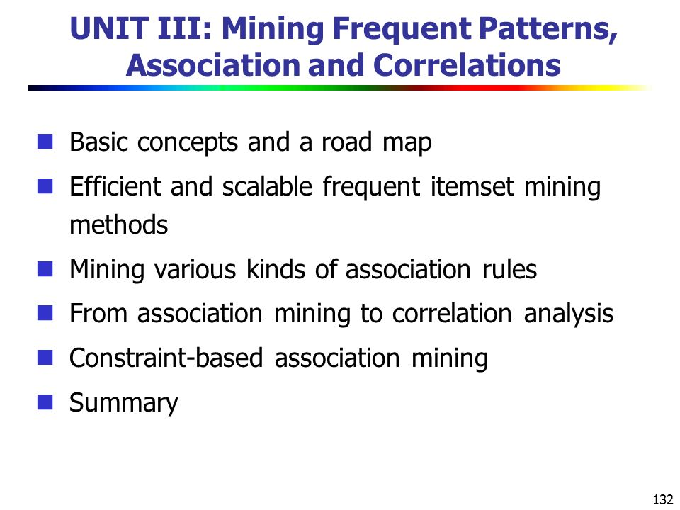UNIT III: Mining Frequent Patterns, Association and Correlations