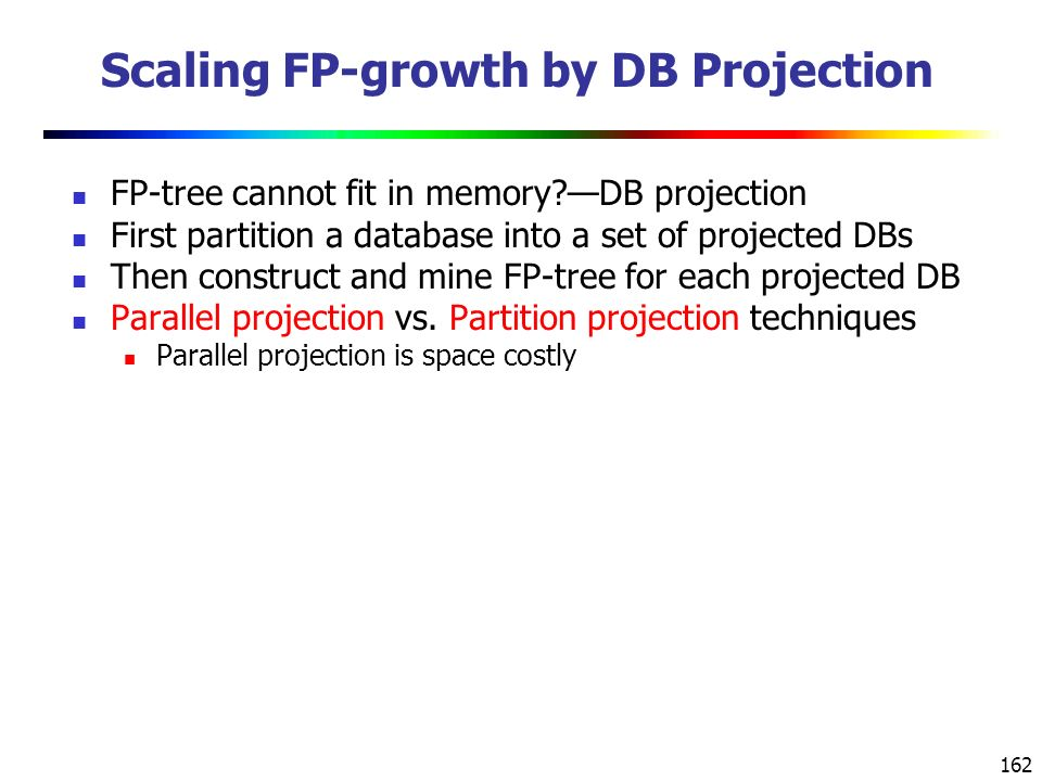 Scaling FP-growth by DB Projection