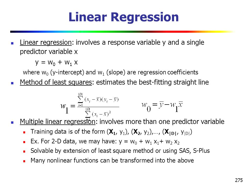 Linear Regression Linear regression: involves a response variable y and a single predictor variable x.