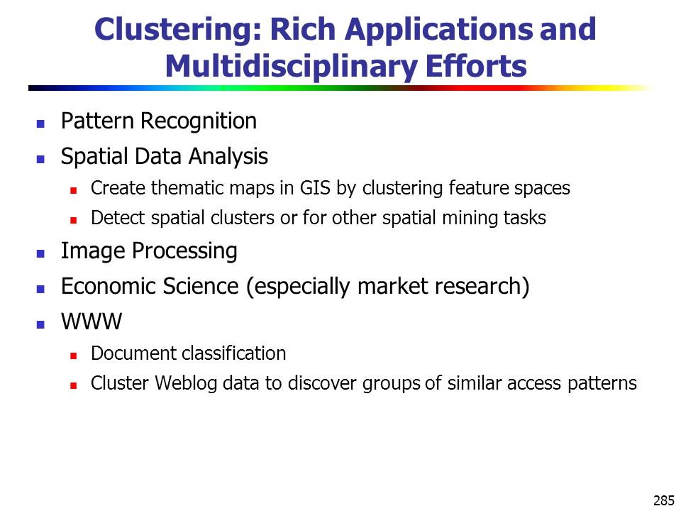 Clustering: Rich Applications and Multidisciplinary Efforts