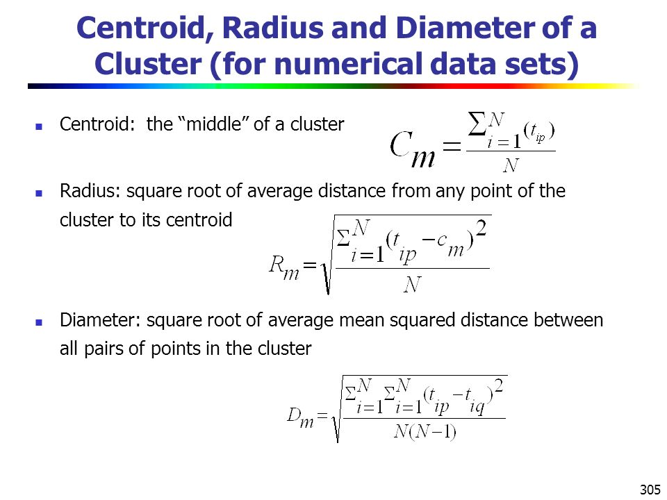 Centroid, Radius and Diameter of a Cluster (for numerical data sets)