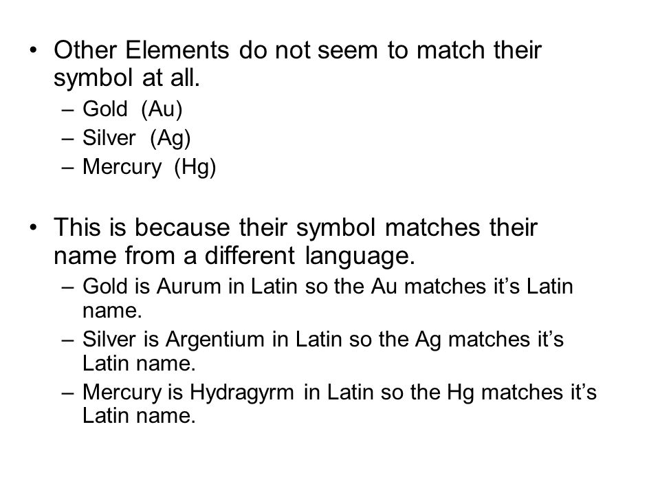 Other Elements do not seem to match their symbol at all.