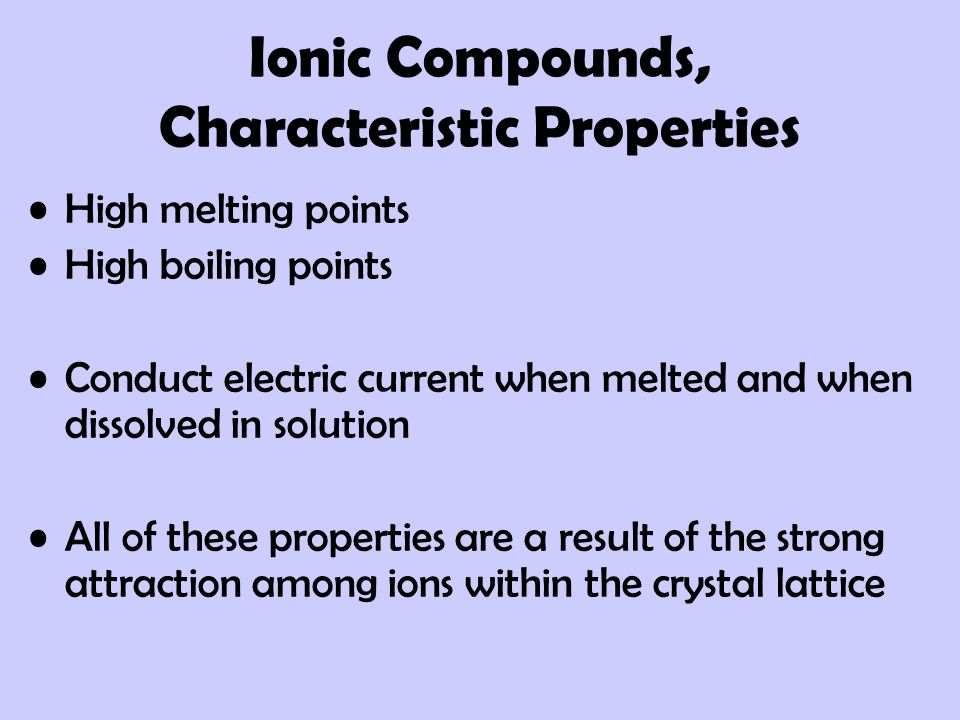 Ionic Compounds, Characteristic Properties