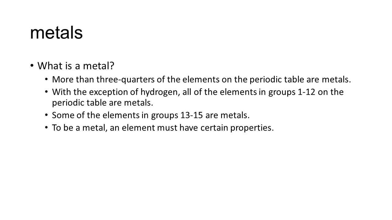 The periodic table ppt download metals what is a metal more than three quarters of the elements on the periodic gamestrikefo Images