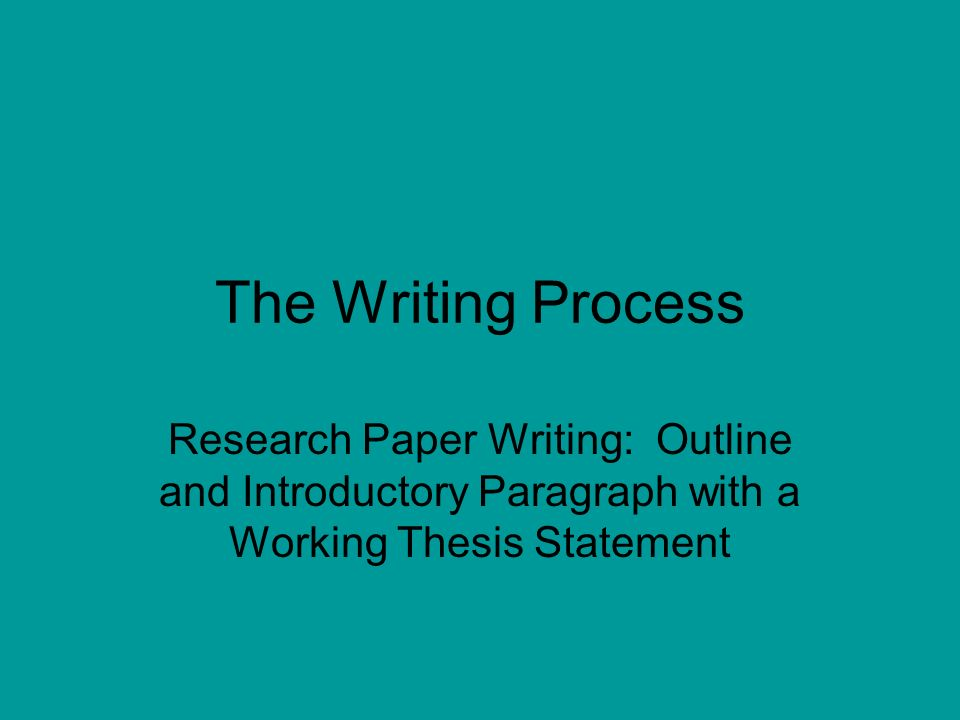 writing process thesis The writing process-topic sentences - free download as powerpoint presentation (ppt / pptx), pdf file (pdf), text file (txt) or view presentation slides online.