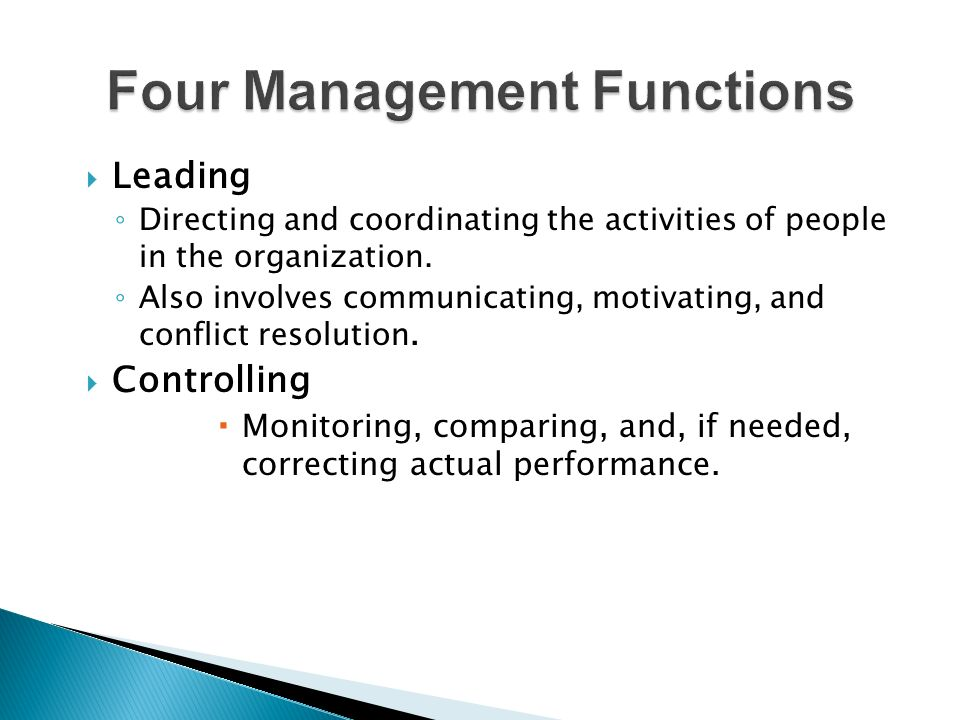 four management functions Many people consider planning the most important function of management however, other functions that are of utmost importance include organizing, leading and controlling leadership is especially crucial because a plan without someone or something to implement it is basically worthless planning .