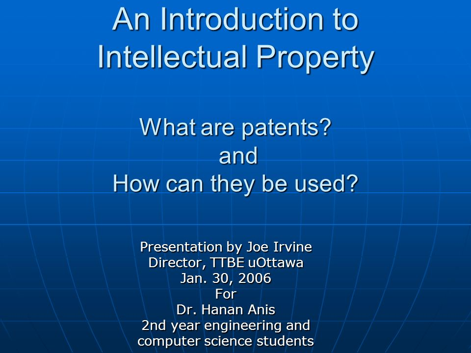 An Introduction to Intellectual Property What are patents