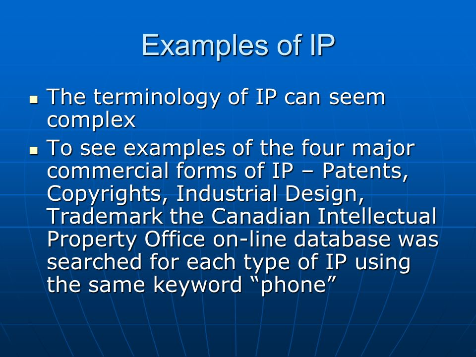 Examples of IP The terminology of IP can seem complex