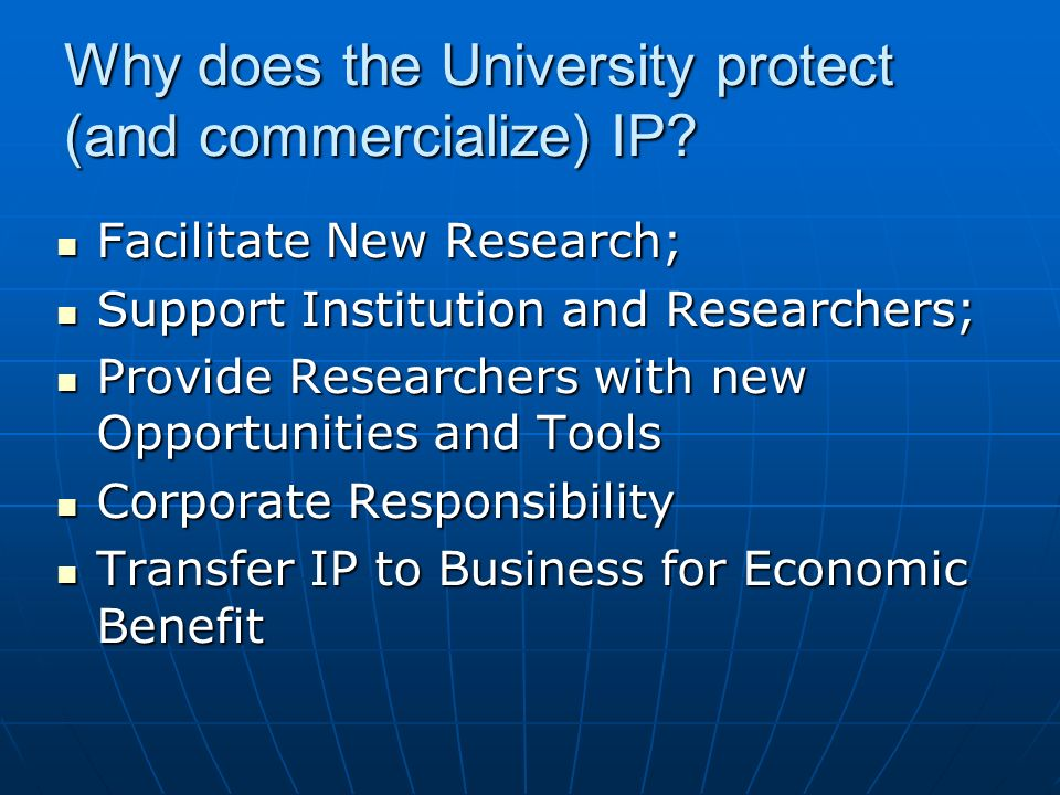Why does the University protect (and commercialize) IP