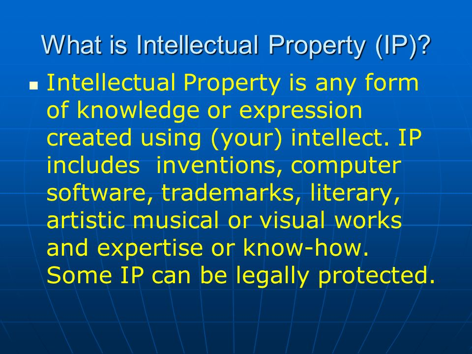 What is Intellectual Property (IP)