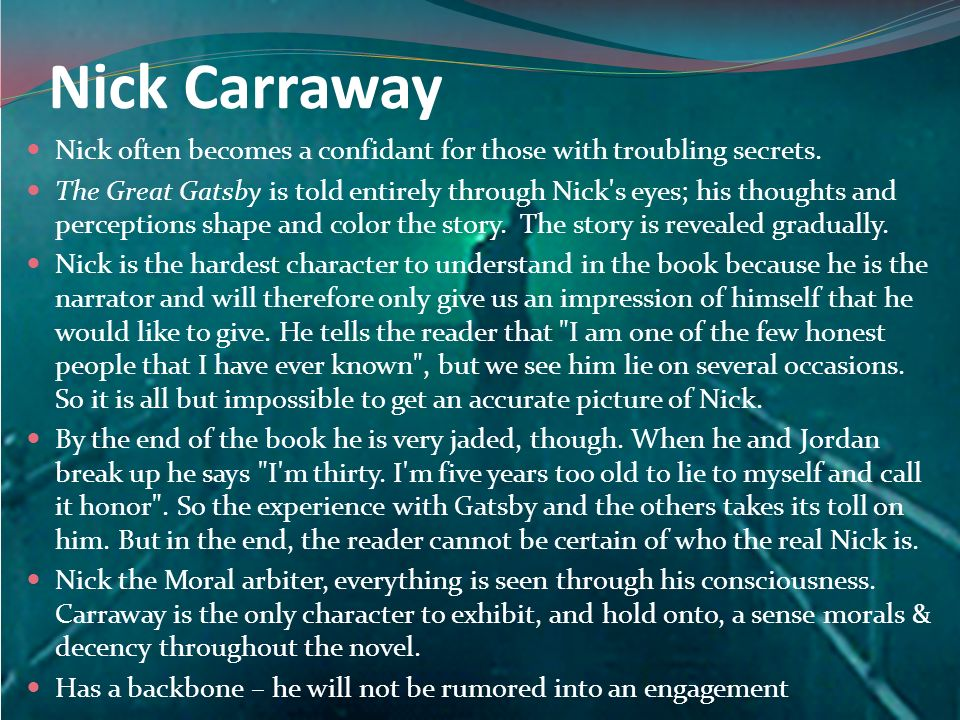 an analysis of the novel the great gatsby and the story nick carraway tells in it 9-1-2013 here's what we know about nick carraway, from what he tells us in the  the great gatsby is  that nick is gay and in love with gatsby:.