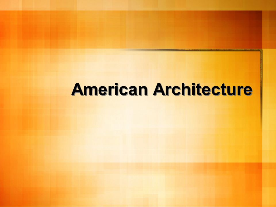 American Architecture Ppt Video Online Download