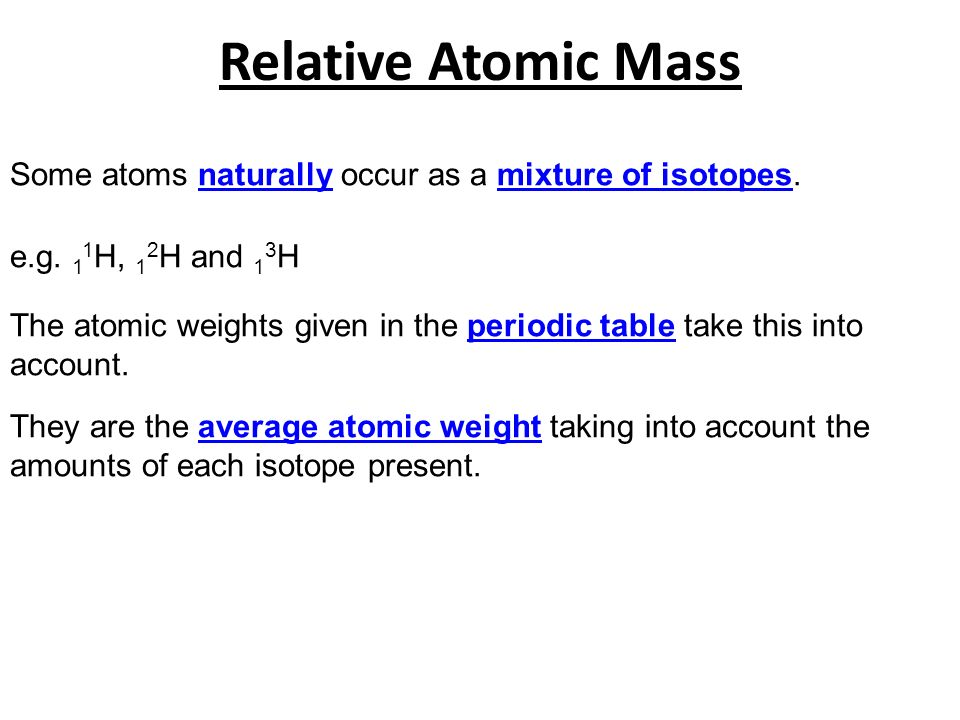 Elements atoms and ions ppt video online download relative atomic mass some atoms naturally occur as a mixture of isotopes eg 11h urtaz Image collections