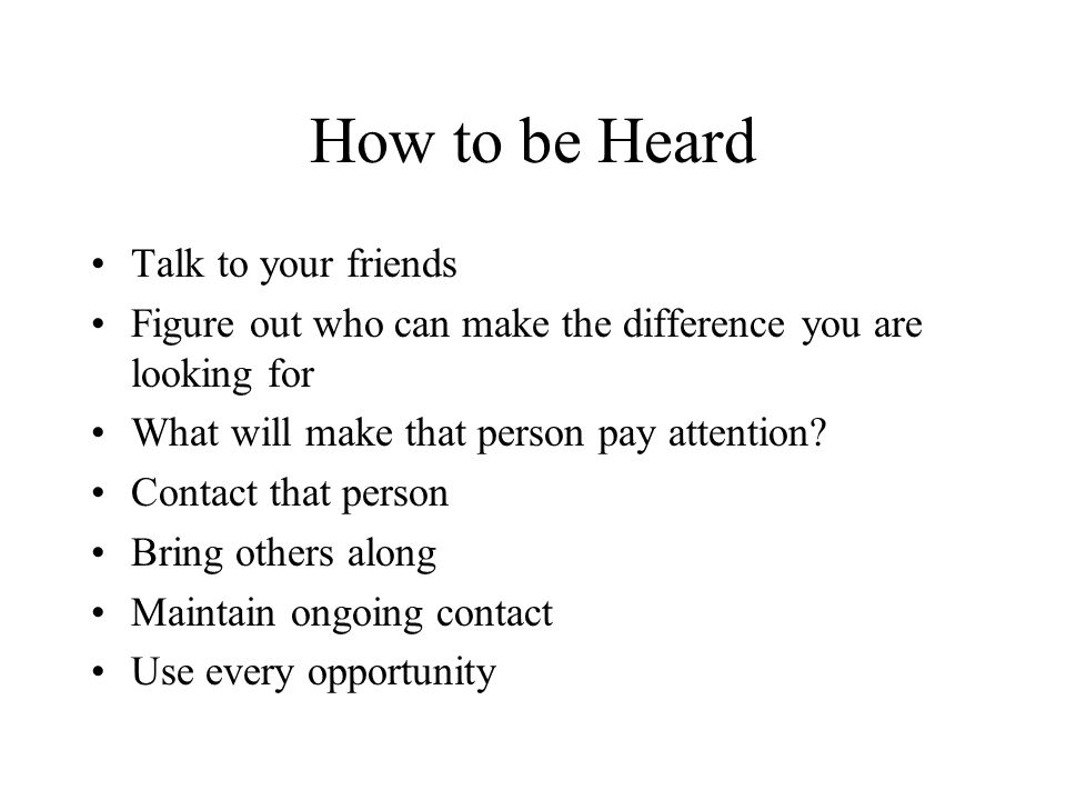 How to be Heard Talk to your friends