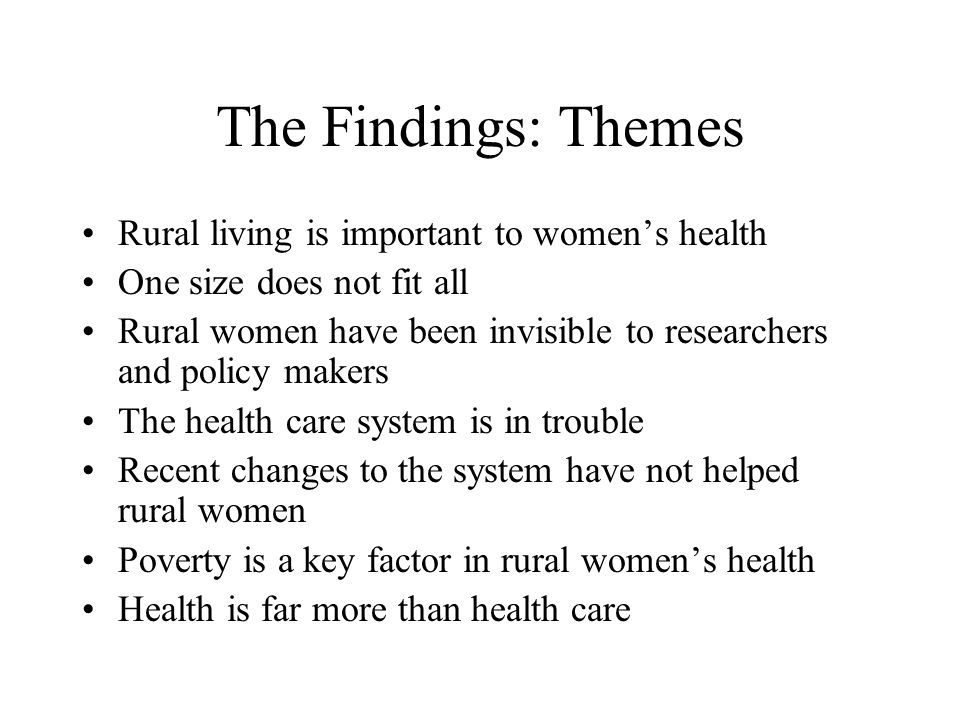 The Findings: Themes Rural living is important to women's health