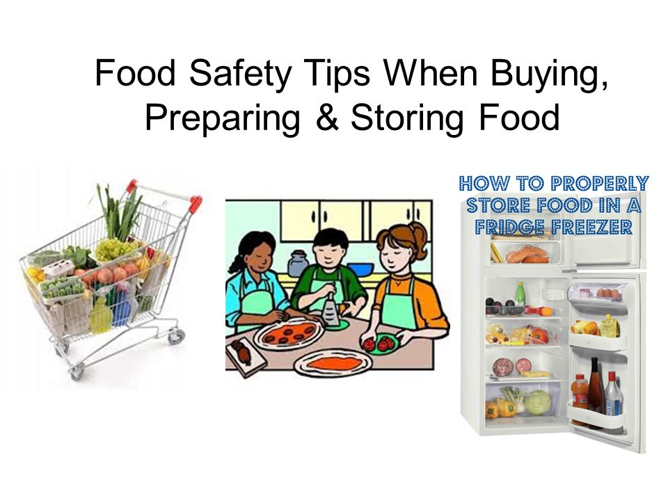 Food Safety Tips When Buying, Preparing & Storing Food