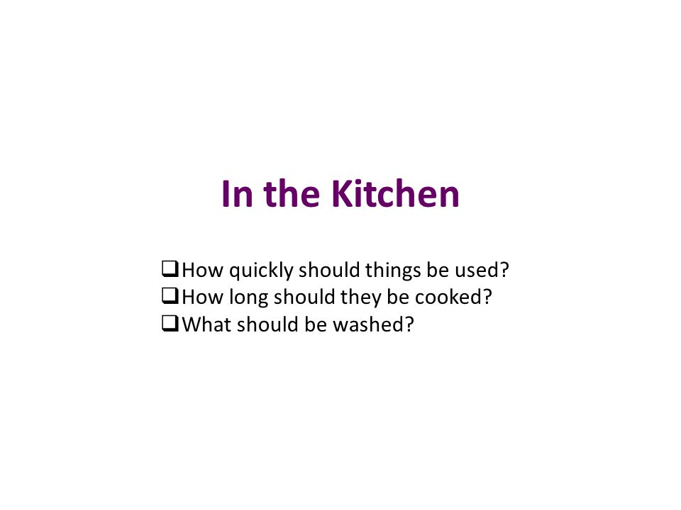 In the Kitchen How quickly should things be used