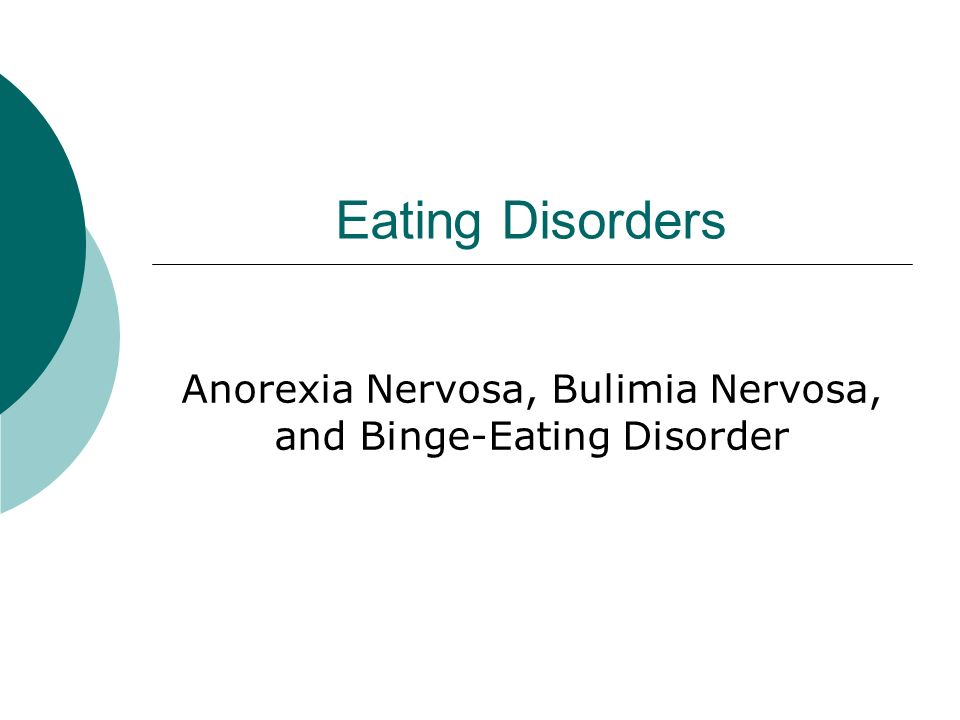 eating disorder anorexia nervosa Anorexia people with anorexia nervosa (an) usually have a great fear of gaining weight they may be obsessed with losing weight and being thin.