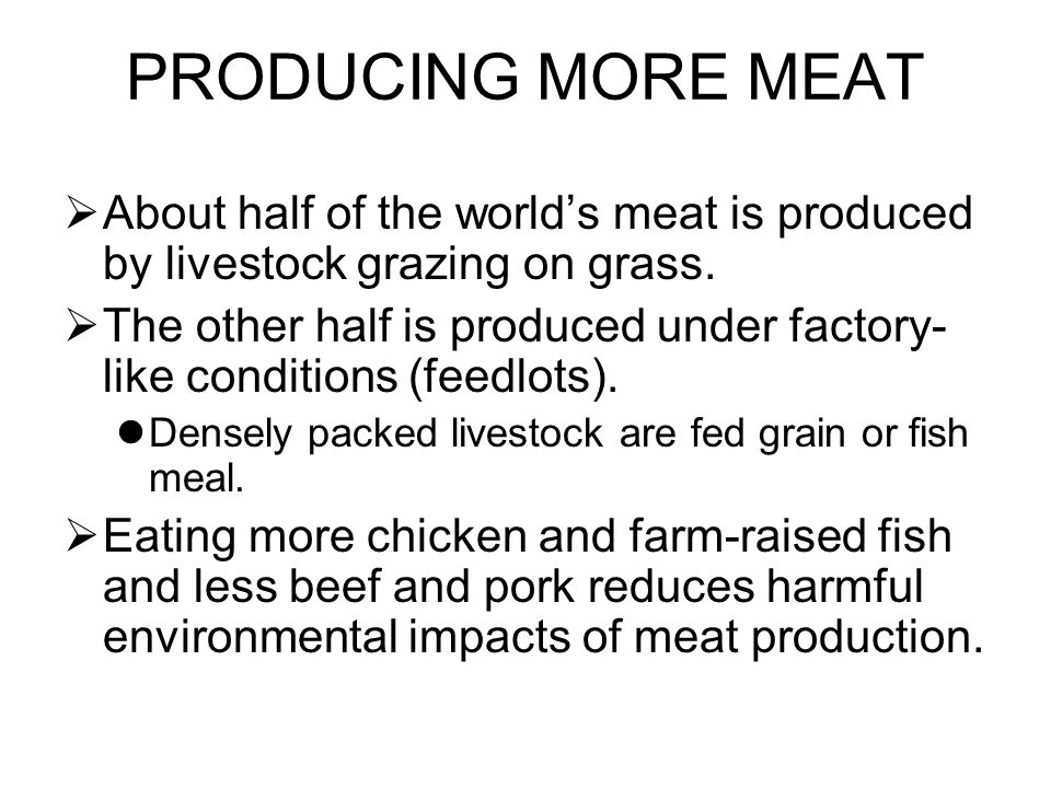 PRODUCING MORE MEAT About half of the world's meat is produced by livestock grazing on grass.