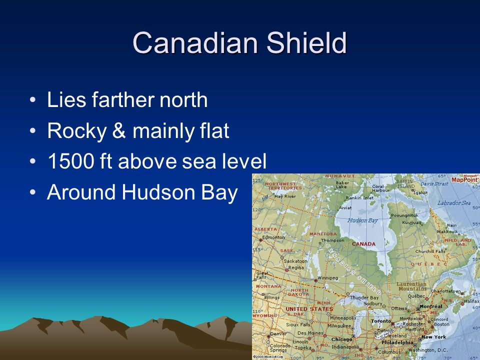 Canadian Shield Lies farther north Rocky & mainly flat