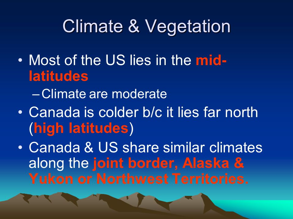 Climate & Vegetation Most of the US lies in the mid-latitudes