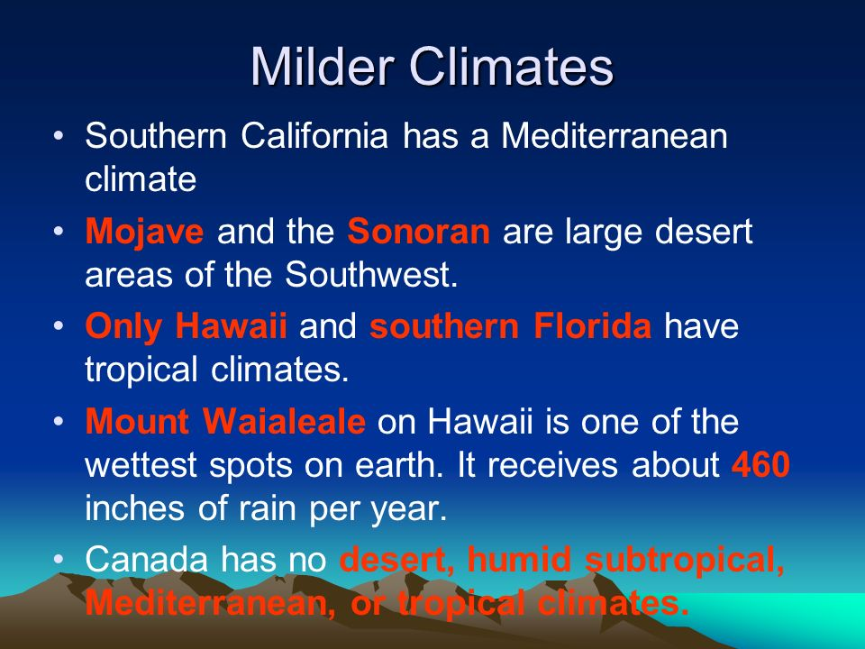 Milder Climates Southern California has a Mediterranean climate