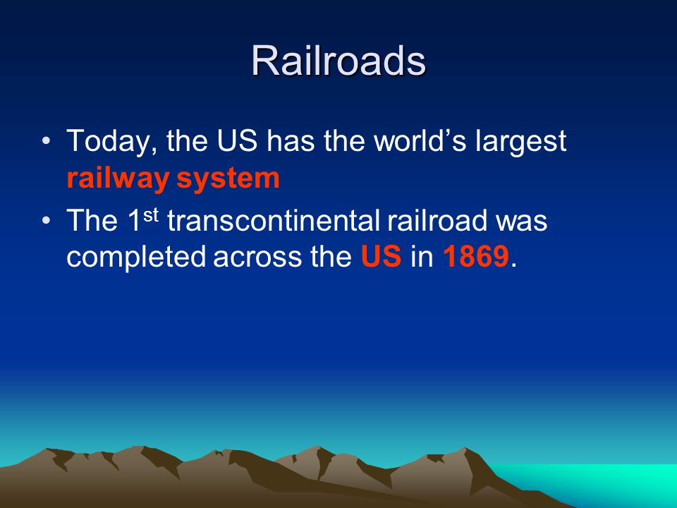 Railroads Today, the US has the world's largest railway system