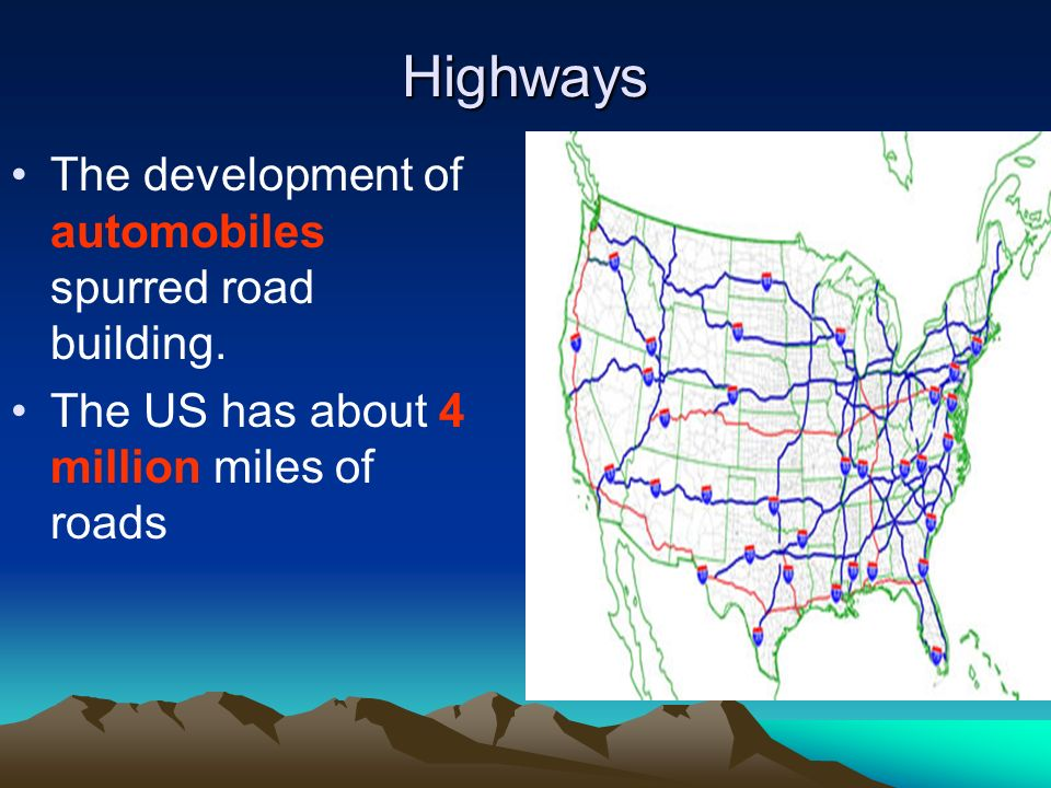 Highways The development of automobiles spurred road building.