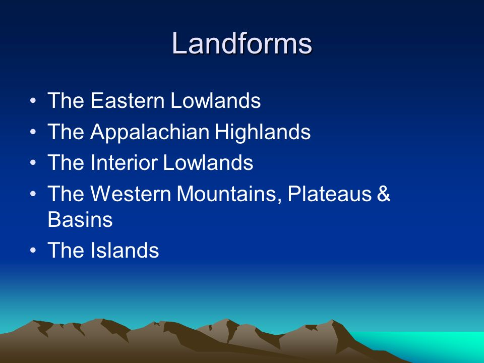 Landforms The Eastern Lowlands The Appalachian Highlands