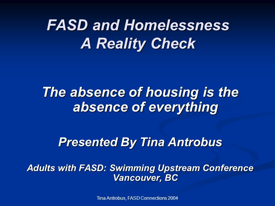 FASD and Homelessness A Reality Check