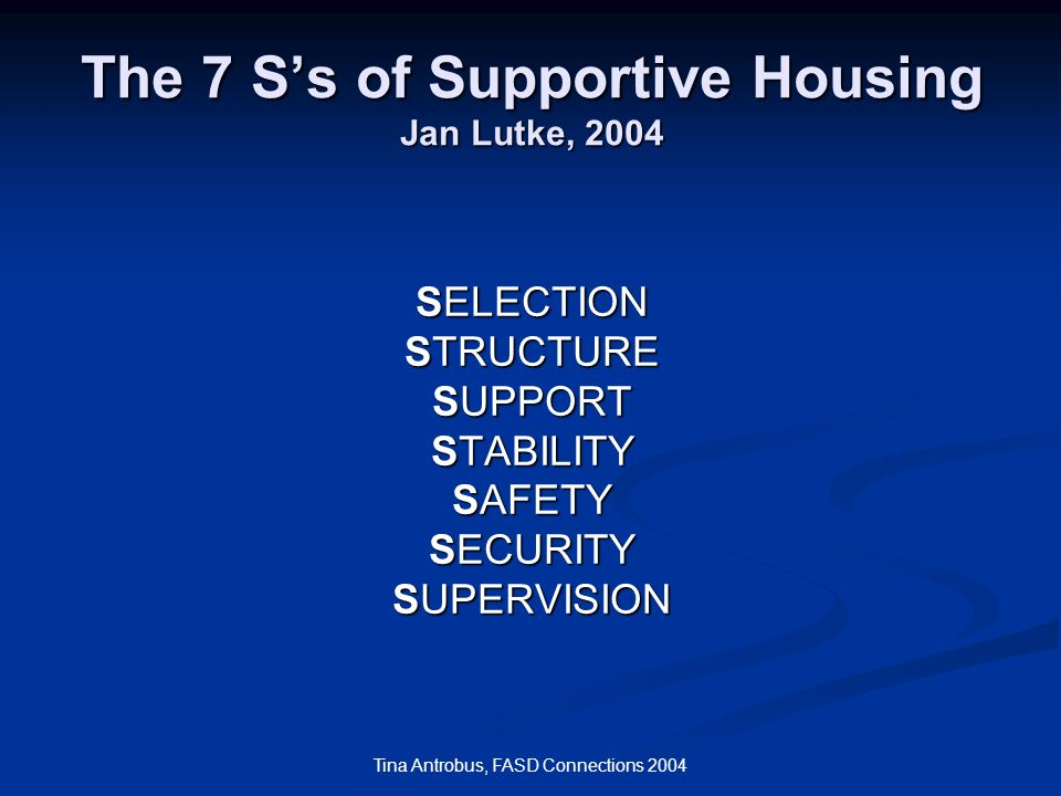 The 7 S's of Supportive Housing Jan Lutke, 2004