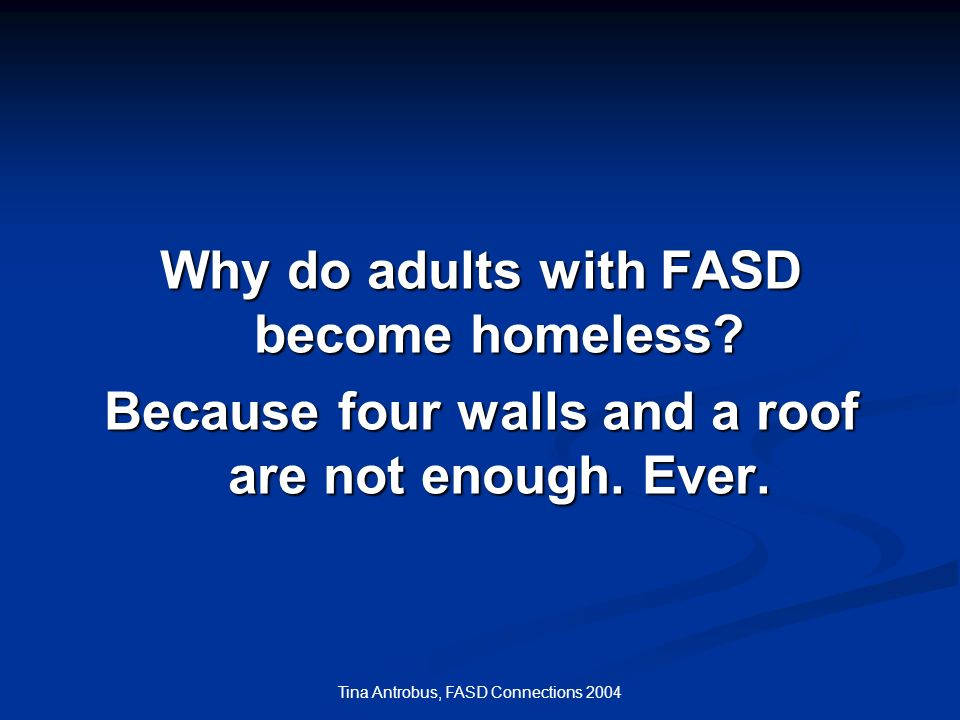 Why do adults with FASD become homeless